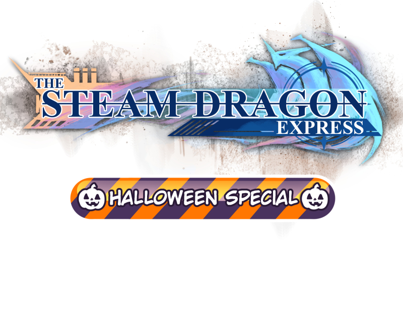 The Steam Dragon Express Ch. 91.2 Halloween Special Pt. 2