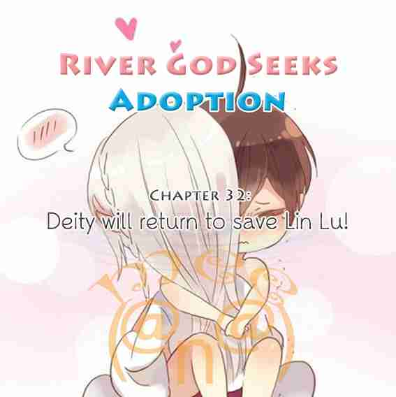 River God Seeks Adoption Vol. 1 Ch. 32 Deity will return to save Lin Lu!!!
