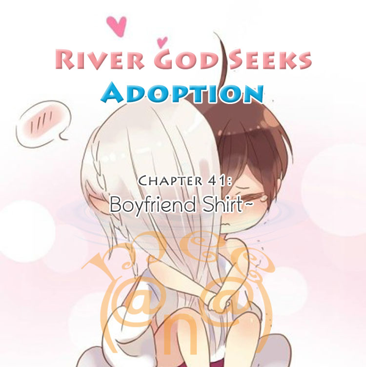 River God Seeks Adoption Vol. 1 Ch. 41 Oh my gosh, you should check this~